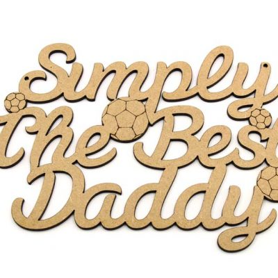 Simply The Best Daddy - Football Plaque