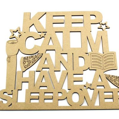 Keep Calm And Have A Sleepover - MDF Plaque