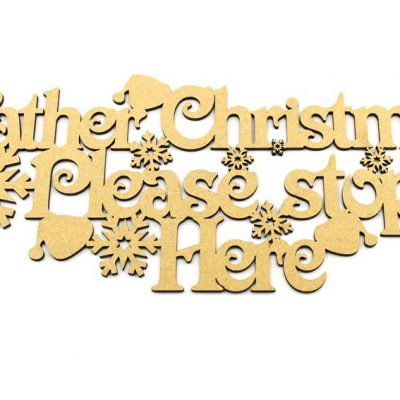 Father Christmas Please Stop Here MDF Plaque