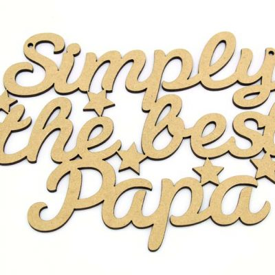 Simply The Best Papa - Fathers Day Idea - MDF Plaque