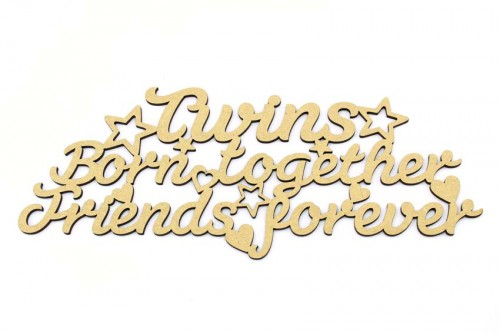 Twins Born Together Friends Forever MDF Plaque
