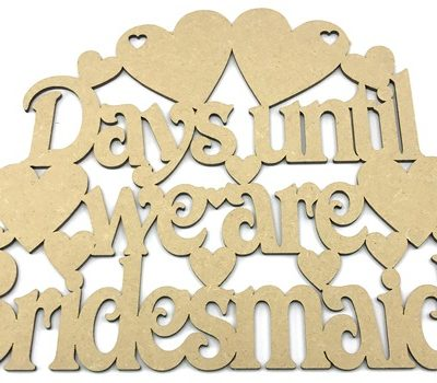 Days Until We Are Bridesmaids MDF Plaque