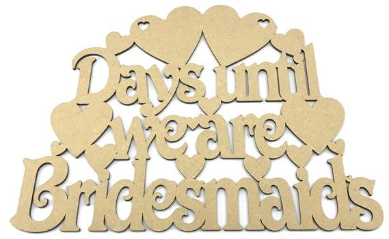 Days Until We Are Bridesmaids MDF Plaque