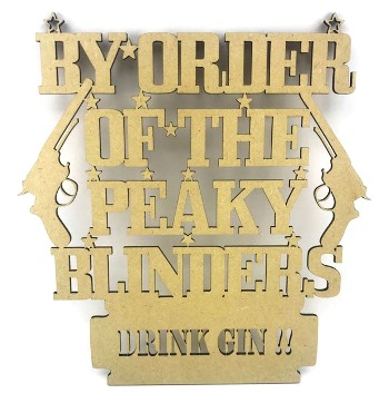 By Order of the Peaky Blinders Drink Gin MDF Plaque