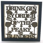 Drink Gin By Order of the Peaky Blinders _ Mdf plaque