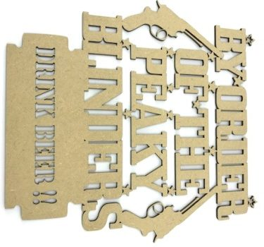 By Order of the Peaky Blinders Drink Beer MDF Plaque
