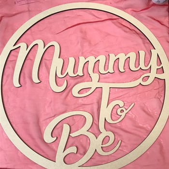 Mummy To Be Baby Shower MDF Hoop Ring