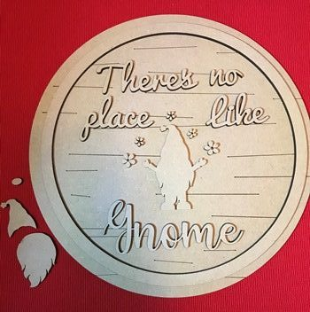 25cm MDF Round Plaque There's No Place Like Gnome